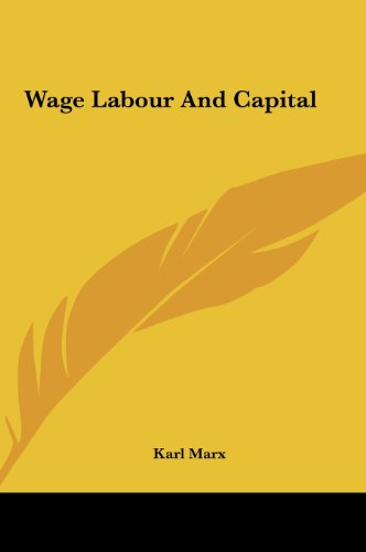 9781161484793: Wage Labour and Capital