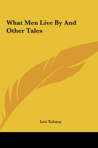 9781161485257: What Men Live by and Other Tales