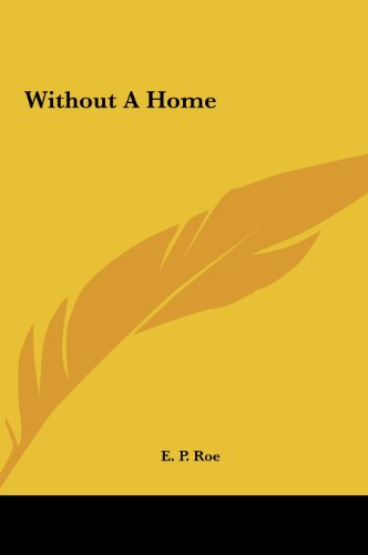 Without a Home (1161486135) by Roe, Edward Payson