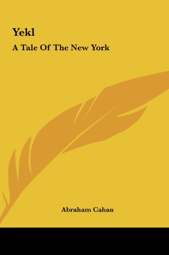 9781161486667: Yekl: A Tale Of The New York