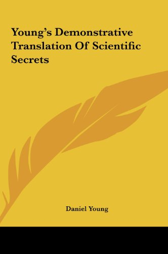 9781161486827: Young's Demonstrative Translation of Scientific Secrets