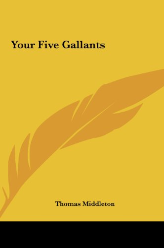 Your Five Gallants (1161486844) by Thomas Middleton