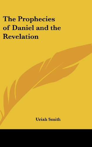 9781161488302: The Prophecies of Daniel and the Revelation