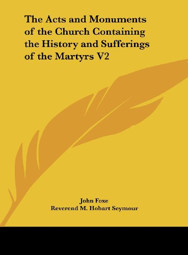 9781161488517: The Acts and Monuments of the Church Containing the History and Sufferings of the Martyrs V2