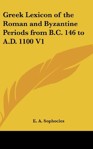 9781161488661: Greek Lexicon of the Roman and Byzantine Periods from B.C. 146 to A.D. 1100 V1