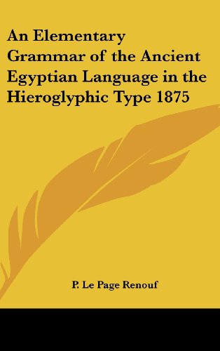 9781161489484: An Elementary Grammar of the Ancient Egyptian Language in the Hieroglyphic Type 1875