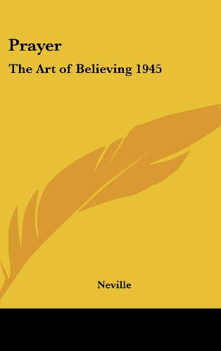 Prayer: The Art of Believing 1945 (1161489932) by Neville