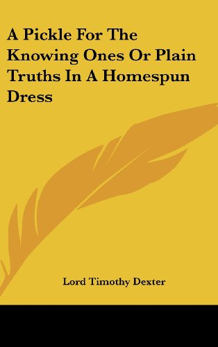 9781161491838: A Pickle for the Knowing Ones or Plain Truths in a Homespun Dress