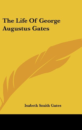 9781161492019: The Life of George Augustus Gates
