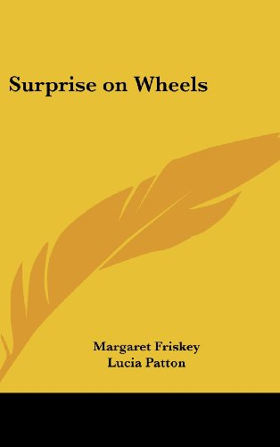Surprise on Wheels (9781161493931) by Friskey, Margaret