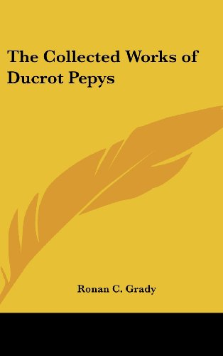 9781161494037: The Collected Works of Ducrot Pepys