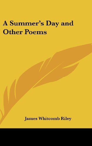 A Summer's Day and Other Poems (9781161494815) by James Whitcomb Riley