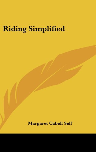 Riding Simplified (9781161495959) by Margaret Cabell Self