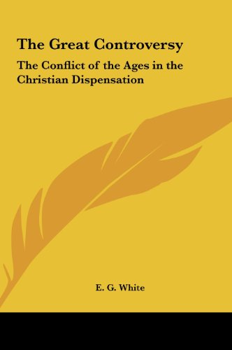 9781161496468: The Great Controversy: The Conflict of the Ages in the Christian Dispensation
