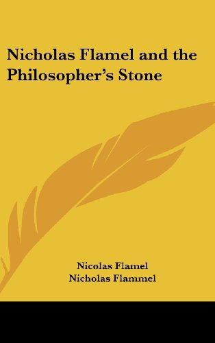 9781161496512: Nicholas Flamel and the Philosopher's Stone