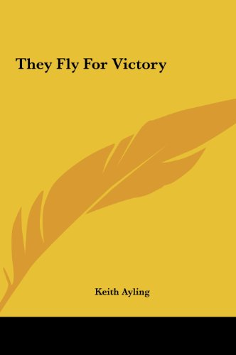 9781161498585: They Fly for Victory