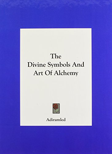 9781161499056: The Divine Symbols And Art Of Alchemy