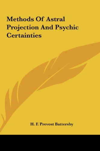 9781161500165: Methods Of Astral Projection And Psychic Certainties
