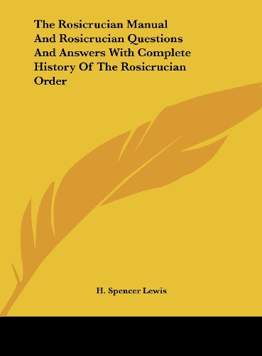9781161500363: The Rosicrucian Manual And Rosicrucian Questions And Answers With Complete History Of The Rosicrucian Order