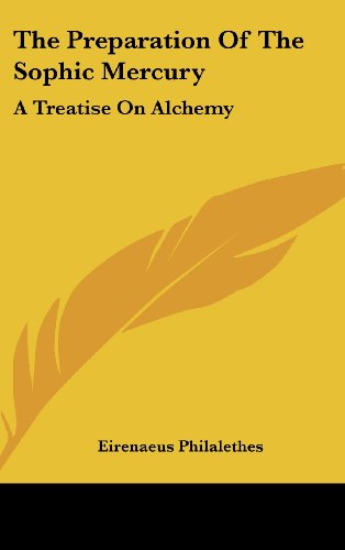 9781161501124: The Preparation Of The Sophic Mercury: A Treatise On Alchemy