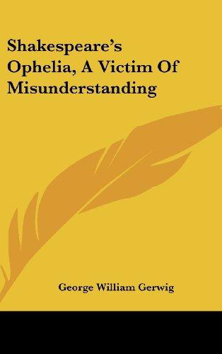 9781161503067: Shakespeare's Ophelia, A Victim Of Misunderstanding