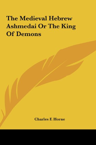 9781161504460: The Medieval Hebrew Ashmedai or the King of Demons