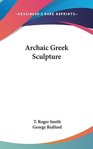 9781161505771: Archaic Greek Sculpture