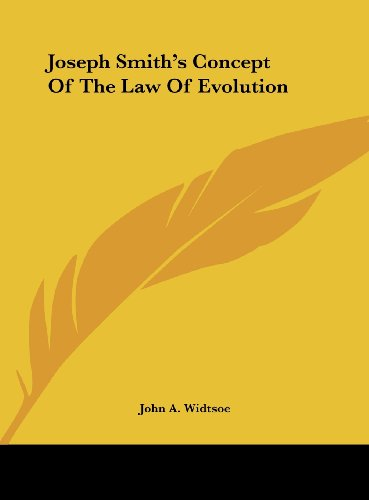 Joseph Smith's Concept Of The Law Of Evolution (1161507272) by John A. Widtsoe