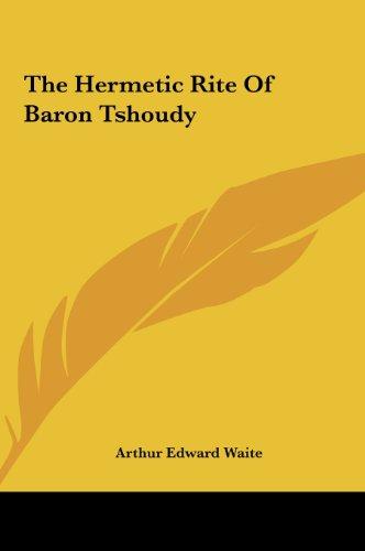 9781161509625: The Hermetic Rite Of Baron Tshoudy