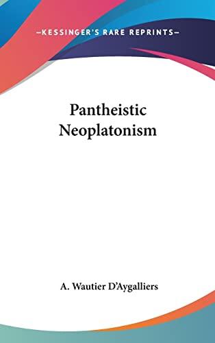 9781161511062: Pantheistic Neoplatonism