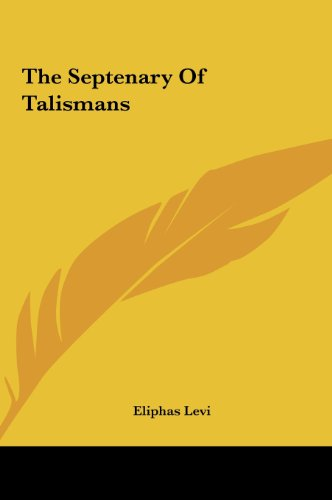 9781161513929: The Septenary Of Talismans