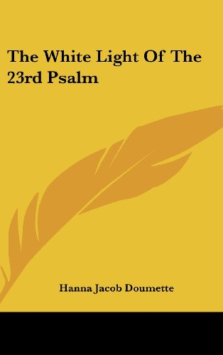 The White Light Of The 23rd Psalm (1161514023) by Hanna Jacob Doumette