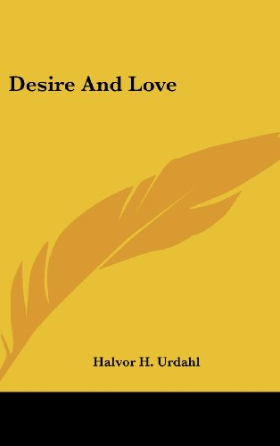 9781161514445: Desire And Love