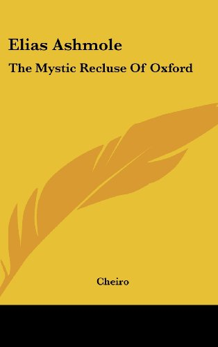 Elias Ashmole: The Mystic Recluse Of Oxford (1161516638) by Cheiro