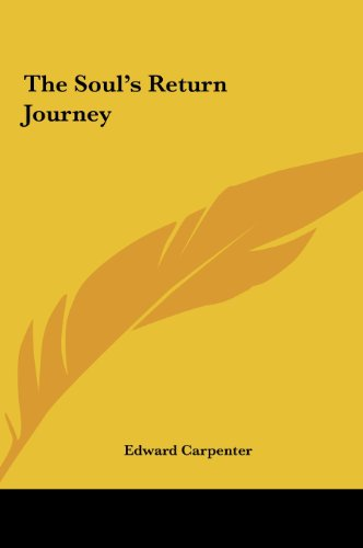 The Soul's Return Journey (1161520783) by Edward Carpenter