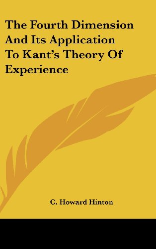 9781161521184: The Fourth Dimension And Its Application To Kant's Theory Of Experience