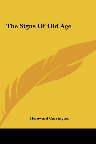 9781161521979: The Signs Of Old Age