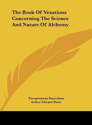 9781161523973: The Book Of Vexations Concerning The Science And Nature Of Alchemy