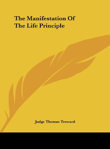 9781161526165: The Manifestation Of The Life Principle