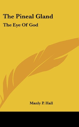 9781161526684: The Pineal Gland: The Eye of God