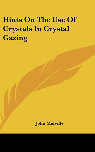 Hints On The Use Of Crystals In Crystal Gazing (116152942X) by Melville, John