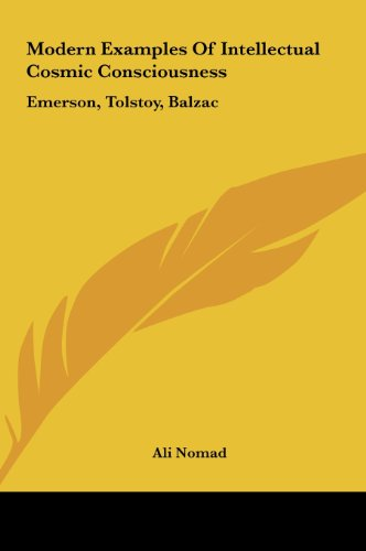 9781161529852: Modern Examples Of Intellectual Cosmic Consciousness: Emerson, Tolstoy, Balzac