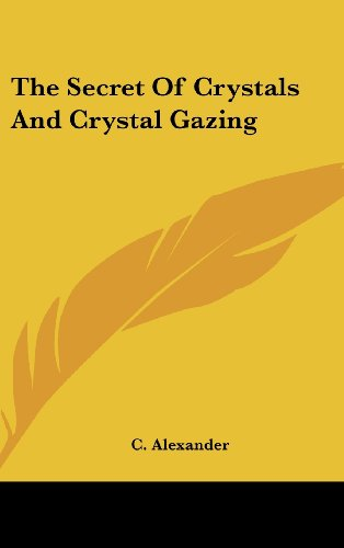 9781161531275: The Secret Of Crystals And Crystal Gazing