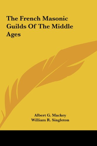 9781161533125: The French Masonic Guilds Of The Middle Ages