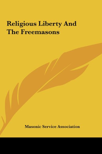 Religious Liberty And The Freemasons (9781161534726) by Masonic Service Association