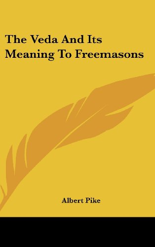 9781161534962: The Veda And Its Meaning To Freemasons