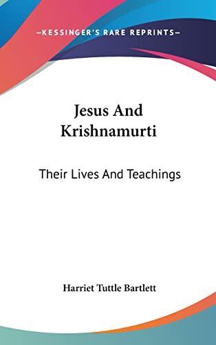9781161537581: Jesus And Krishnamurti: Their Lives And Teachings