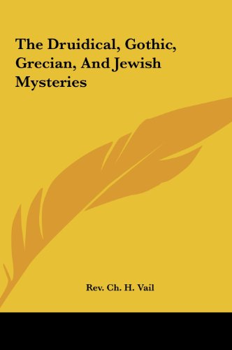 9781161541359: The Druidical, Gothic, Grecian, And Jewish Mysteries