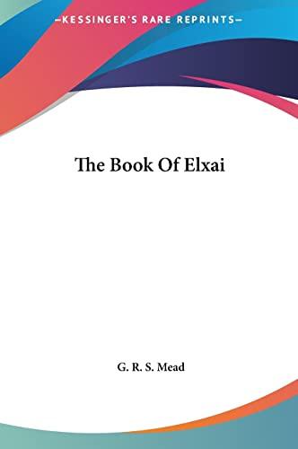 9781161541465: The Book Of Elxai