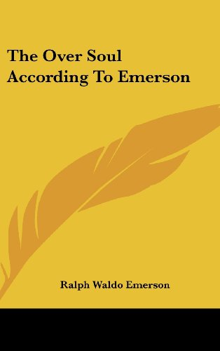 The Over Soul According To Emerson (9781161547108) by Ralph Waldo Emerson